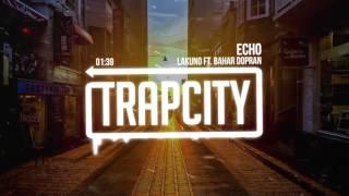 Lakuno - Echo (Ft. Bahar Dopran)