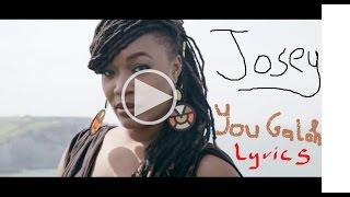 "Josey ""You Galoh"" en version Lyrics"