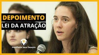 Lei da Atração - Depoimento da Fernanda | Manifeste Seus Desejos