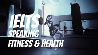 IELTS SPEAKING | Staying Fit & Healthy