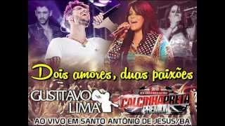 Dois amores, duas paixões - CALCINHA PRETA & GUSTTAVO LIMA
