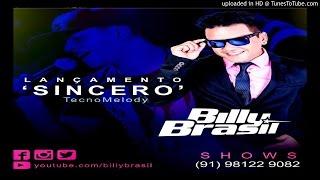 Billy Brasil - Sincero ( Lançamento )