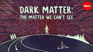 Dark matter: The matter we can't see - James Gillies width=