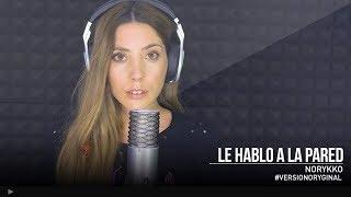 Norykko - Le hablo a la pared (cover)
