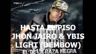 Hasta El Piso Jhon Jairo Raza Negra  Feat Ybis Light Prod Dj Pelon Dj Pipo