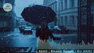 | Akhil | Khaab Remix | DJ AKKI | 3D Smoothing Sound (Use HeadPhone)By World Of Music