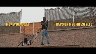 Moneyband Dee - That's On Me / Freestyle ( Official Video ) Shot By @nico_nel_media