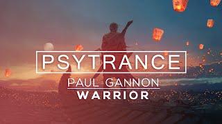 ┃Psytrance┃ Paul Gannon - Warrior
