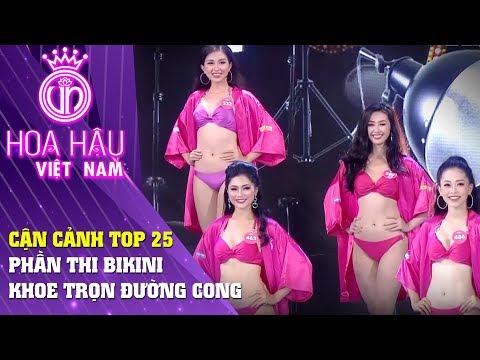 Hoa hậu Việt Nam   Cận cảnh phần thi BIKINI khoe trọn đường cong của Top 25