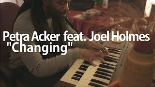 Petra Acker feat. Joel Holmes - Changing @ Free Live Sessions