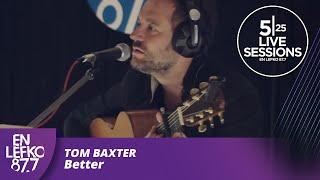 5|25 Live Sessions - Tom Baxter - Better