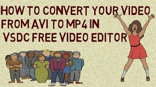 How to convert my video from AVI to MP4 in VSDC Free Video Editor on windows