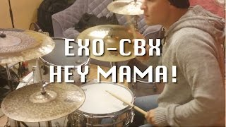 EXO CBX / 첸백시 - Hey Mama! (Drum Cover)
