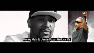 Money Malc ft. Jamie Foxx - Helluva life.flv