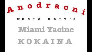 Miami Yacine   KOKAINA  ANODRACNI REMIX