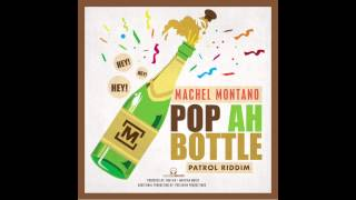 Pop Ah Bottle | Machel Montano | Soca 2015