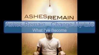 Ashes Remain - Change My Life [Lyrics, HD, HQ]