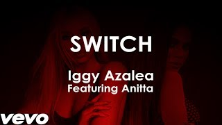 Switch - Iggy Azalea feat. Anitta (Lyric Video)