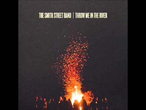 the-smith-street-band-throw-me-in-the-river-michael-dudley