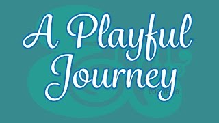 A Playful Journey