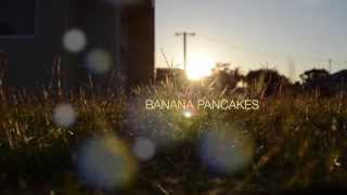 Banana Pancakes Music Video