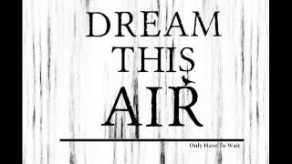01. Dream This Air - Wind