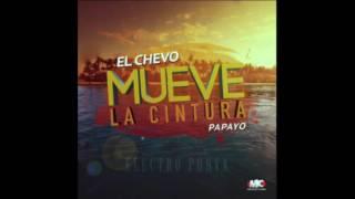 Mueve La Cintura(Audio) - El Chevo ft. Papayo