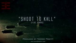 """Shoot to Kill"" (feat. QUIVR) // Produced by Tommee Profitt"