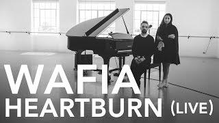 Wafia - Heartburn (Pile TV Live Sessions)