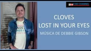 Cloves - Lost In Your Eyes [música de Debbie Gibson]