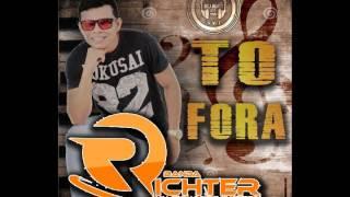 Banda Richter - Tô Fora (Arrocha 2017)