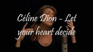 Céline Dion - Let Your Heart Decide (Lyric Video)