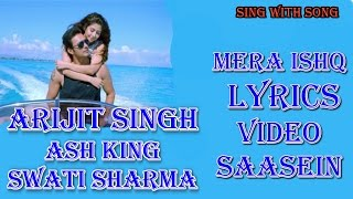Mera Ishq Lyrics Video Song - Saasein - Arijit Singh - New Bollywood Hindi Song 2016