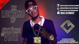 MC Luciano SP - História de Vida (Áudio) @GranfinoProd