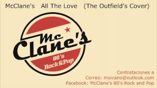 McClane's - All The Love (The Outfield's Cover) - Studio Version
