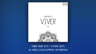 04. Vibe Rap 013 - Meio Louco [Prod. Mr Break]
