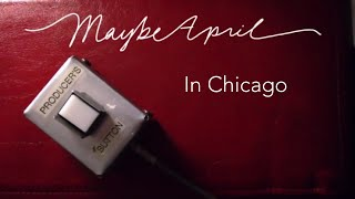 Maybe April in Chicago