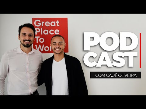 Cauê Oliveira | Great Place to Work - Encantando o cliente interno #007 MotiveCast