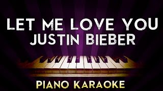 DJ Snake - Let Me Love You (ft. Justin Bieber) | HIGHER Key Piano Karaoke Instrumental Lyrics Cover