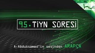 95 - Tiyn Sûresi - Kur'ân-ı Kerîm Çözümü (arapça) - Ahmed Hulusi