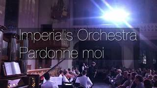 Pardonne moi (Imperialis Orchestra COVER)