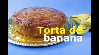 TORTA DE BANANA CARAMELIZADA (Fácil, Rápida e Econômica)