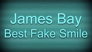 James Bay- Best Fake Smile Speed Up