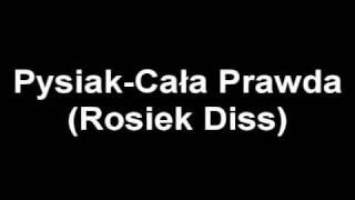 Pysiak Cała Prawda Rosiek Diss