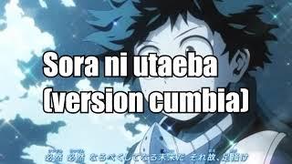 Boku no Hero Academia OP 3 - Sora ni utaeba (Version Cumbia)