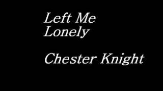 Chester Knight-Left Me Lonely