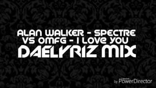 Alan Walker - Spectre VS OMFG - I Love You ( Dael Yriz Mix )
