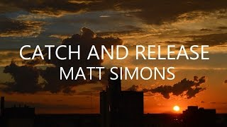 Catch and Release - Matt Simons (Traducida al Español)