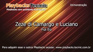 Playback - Zeze di Camargo e Luciano - Fui Eu