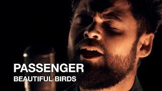 Passenger | Beautiful Birds | First Play Live